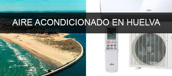 instaladores aire acondicionado Huelva